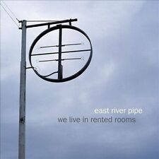 We Live in Rented Rooms 2011 by East River Pipe Ex-library