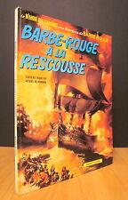 BARBE-ROUGE À LA RESCOUSSE. PAR CHARLIER & HUBINON. E.O. 1972.
