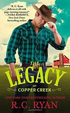 The Legacy of Copper Creek (Copper Creek Cowboys) by R.C. Ryan