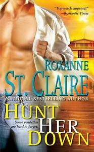 The Bullet Catchers: Hunt Her Down 7 by Roxanne St. Claire (2009, Paperback)