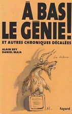 A BAS LE GENIE ! / ALAIN REY-DANIEL MAJA / FAYARD