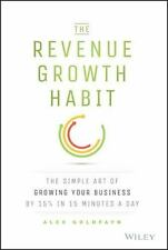 The Revenue Growth Habit : The Simple Art of Growing Your Business by 15% in...