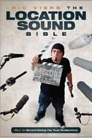 The Location Sound Bible: How to Record Professional Dialog for Film and TV (Pap