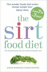 The Sirtfood Diet: THE ORIGINAL AND OFFICIAL SIRTFOOD DIET by Matten, Glen Book