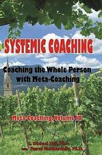 Systemic Coaching: Coaching the Whole Person with Meta-Coaching - L Michael Hall