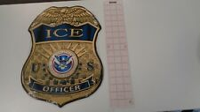 "ICE U.S. Immigration and Customs Enforcement BADGE all Metal Sign 13"" x 17"" SIGN"