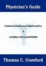 Physician's Guide: Evaluating Employment Opportunities & Avoiding Contractual Pi