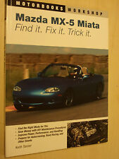 MAZDA Miata MX-5 trovarlo ripararlo acchiappala (Motorbooks MX5 WORKSHOP LIBRO MANUALE)