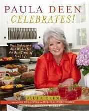 Paula Deen Celebrates: Best Dishes & Best Wishes for the Best Times of Your Life
