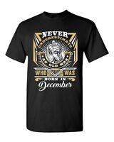 Never Underestimate Who Was Born In December Old Man Funny DT Adult T-Shirt Tee