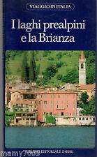 LIBRO=VIAGGIO IN ITALIA=I LAGHI PREALPINI E LA BRIANZA=N°17 DELLA SERIE=FABBRI