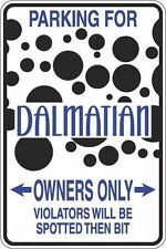 """Metal Sign Parking For Dalmatian Owners Only Violators Spotted 8"""" x 12"""" S304"""