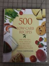 500 Low Carb Recipes Dana Carpender Hardcover - Very nice Condition