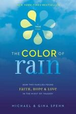 The Color of Rain Faith Hope & Love TRUE STORY By Michael & Gina Spehn HC Book