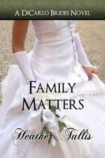 A Dicarlo Brides Novel: Family Matters (a Dicarlo Brides Novel, Book 4) by...