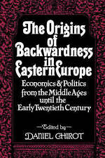 The Origins of Backwardness in Eastern Europe: Economics and Politics-ExLibrary