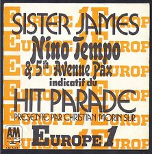 NINO TEMPO & 5th AVENUE SAX INDICATIF HIT PARADE EUROPE1 SISTER JAMES 45T SP RCA