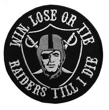 """🔥4""""OAKLAND RAIDERS Win Lose or Tie Til I Die Iron-on Raider Nation Jersey PATCH"""