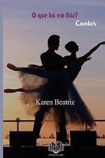 O Que Ha Em Nos by Karen Beatriz (2016, Paperback)