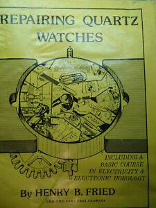 Repairing Quartz Watches by Henry B. Fried