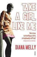 Take A Girl Like Me: Life With George by Melly, Diana, Acceptable Used Book (Pap