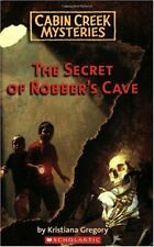 Cabin Creek Mysteries #1: The Secret of Robbers Cave by Kristiana Gregory
