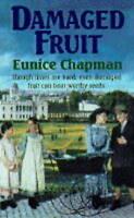 Damaged Fruit, Chapman, Eunice, Very Good Book