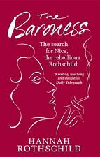 The Baroness: The Search for Nica the Rebellious Rothschild, Rothschild, Hannah,
