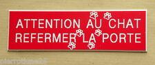 """plaque gravée """"ATTENTION AU CHAT REFERMER LA PORTE"""" (2 versions)   ft 29x100 mm"""