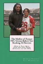 The Mother of Former NFL Veteran Robert Tate - Breaking All Barriers : How a...