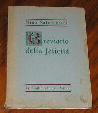 Breviario della felicità Nino Salvaneschi Dall'Oglio editore  Milano 1946