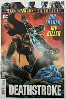DC Deathstroke 47 - 1st Print NM (2019) Year of the Villain