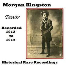 Morgan Kingston Operatic Tenor - Historic Recordings 1911 - 1917
