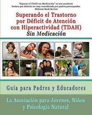 Superar El Trastorno Por Deficit de Atencion Con Hiperactividad (Tdah) Sin Medic