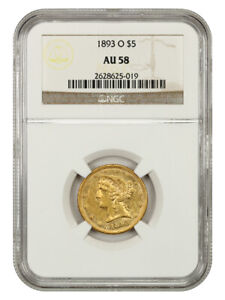 1893-O $5 NGC AU58 - Affordable New Orleans Gold Issue