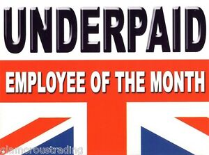 UNDERPAID EMPLOYEE OF THE MONTH METAL WALL SIGN