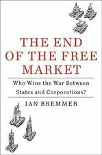 The End of the Free Market: Who Wins the War Between States and-ExLibrary