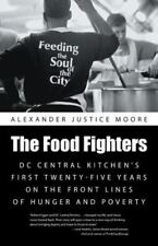The Food Fighters: DC Central Kitchen's First Twenty-Five Years on the Front Lin