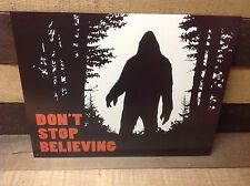 SASQUATCH DONT STOP BELIEVING Sign Tin Vintage Garage Bar Decor Old Rustic