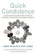 Quick Condolence : A Quick Reference Guide to the Condolence Practices of the...