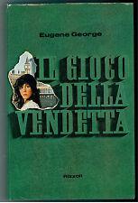 GEORGE EUGENE IL GIOCO DELLA VENDETTA RIZZOLI 1971 I° EDIZ. ITALIANI E STRANIERI