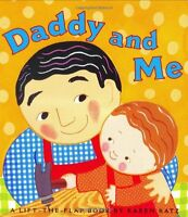 Daddy and Me (Karen Katz Lift-the-Flap Books) by Karen Katz