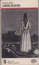 Ibsen, L'anitra selvatica, Einaudi, 1977, Collezione di teatro, teatro norvegese