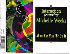 INTERACTION ft MICHELLE WEEKS - Show em how we do it CDM 4TR House 1995 Holland