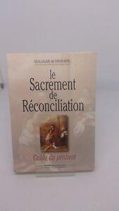 Le Sacrement de réconciliation : Guide du pénitent - Guillaume de Menthière