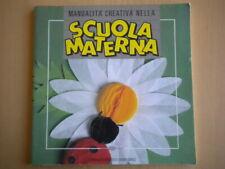 Manualità creativa nella scuola maternaDorigo CarmenOrioeducazione bambini