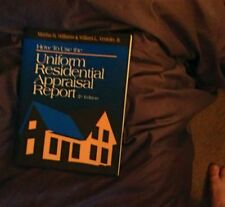 How to Use the Uniform Residential Appraisal Report by William L., Jr....
