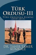 Turk Ordusu-III by Tahir Kumkale (2015, Paperback)