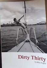 Dirty Thirty : A Memoir, Paperback by Proffitt, Billie,ISBN:9781480943674