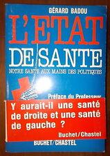 L ETAT DE SANTE GERARD BADOU 1985 ENVOI DEDICACE A MICHEL DEBRE